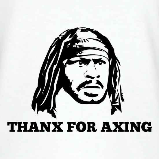 Marshawn Lynch Thanx For Axing t shirt