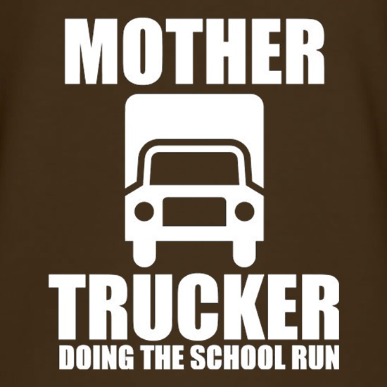 Mother Trucker Doing The School Run t shirt