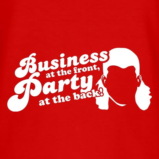 Business At The Front, Party At The Back! t shirt