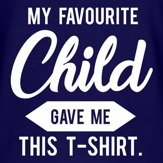 My Favourite Child Gave Me This T-Shirt t shirt