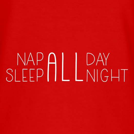 Nap All Day, Sleep All Night t shirt