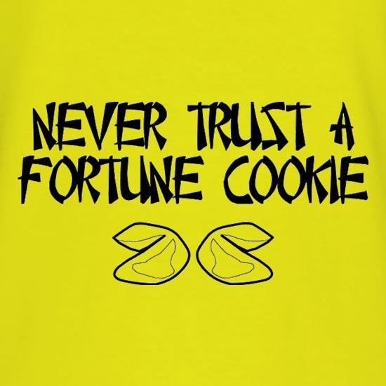 Never Trust A Fortune Cookie t shirt