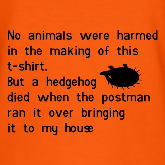 no animals were harmed during the making of this tee shirt t shirt