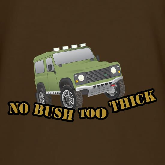 No Bush Too Thick LR 4x4 t shirt