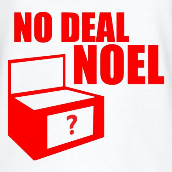 No Deal Noel t shirt