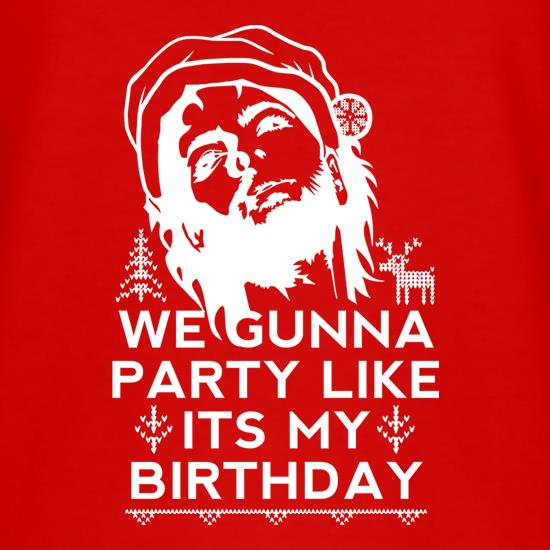 Party Like It's My Birthday Xmas t shirt