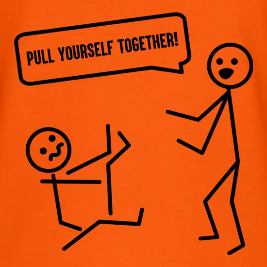 Pull Yourself Together t shirt