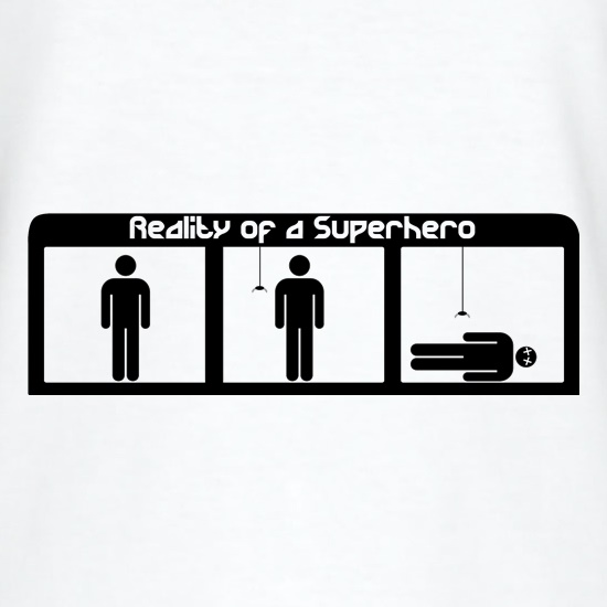 Reality of a Superhero t shirt