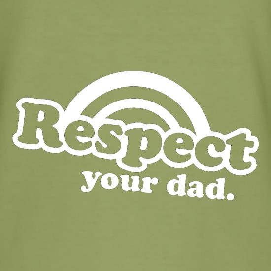Respect Your Dad t shirt