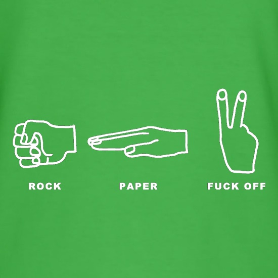 Rock Paper Fuck Off t shirt