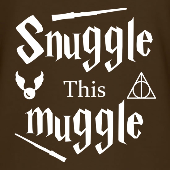 Snuggle This Muggle t shirt