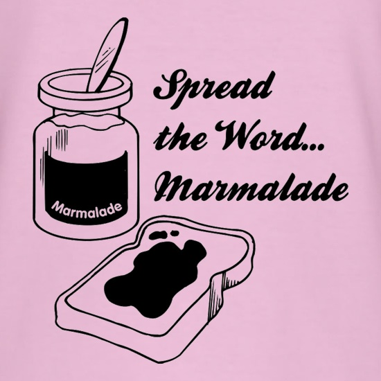 Spread The Word...Marmalade t shirt
