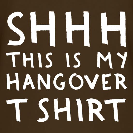 Sssh This Is My Hangover t shirt