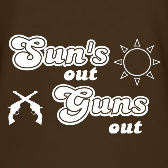 Sun's Out Guns Out t shirt