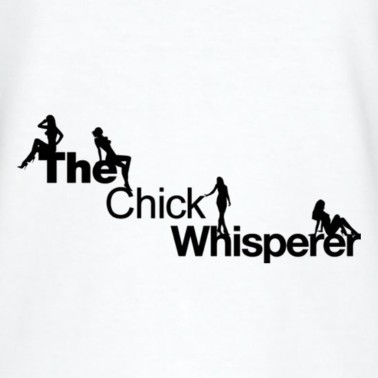 The Chick Whisperer t shirt