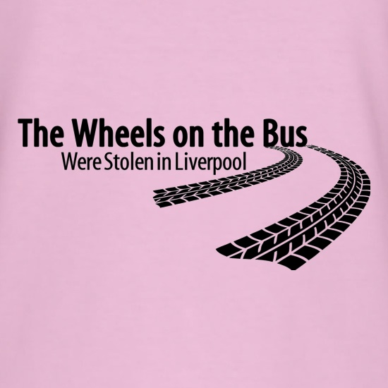 The wheels on the bus were stolen in Liverpool t shirt