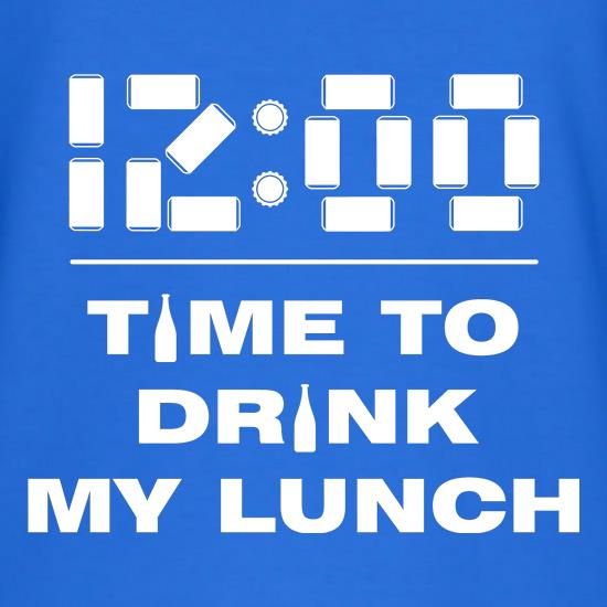 Time to Drink my Lunch t shirt