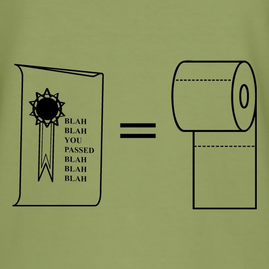 University certificate equals toilet paper t shirt