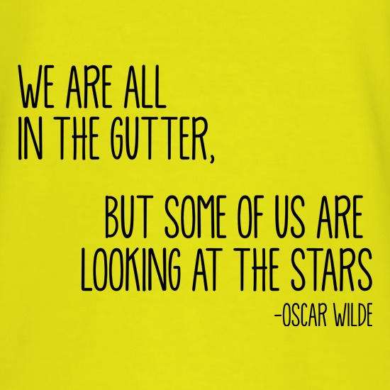 We Are All In The Gutter t shirt