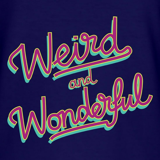 Weird And Wonderful t shirt