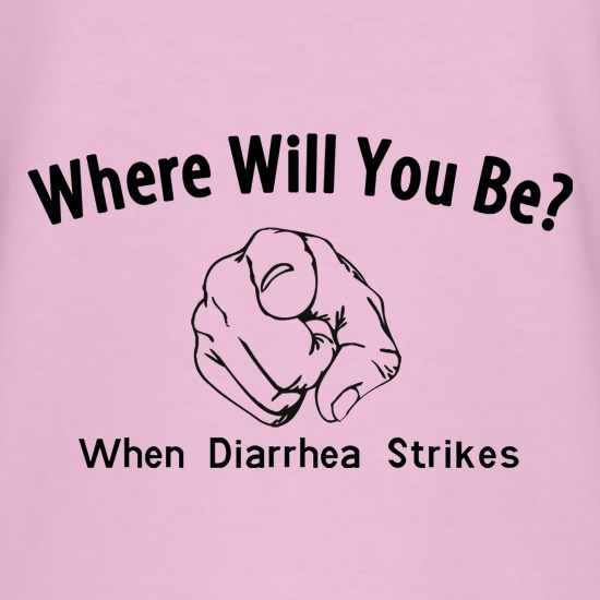 where will you be when diarrhea strikes t shirt