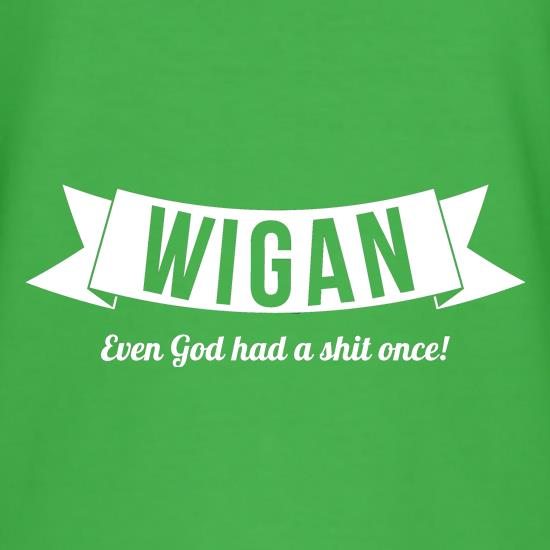 Wigan, Even God took a sh*t once t shirt