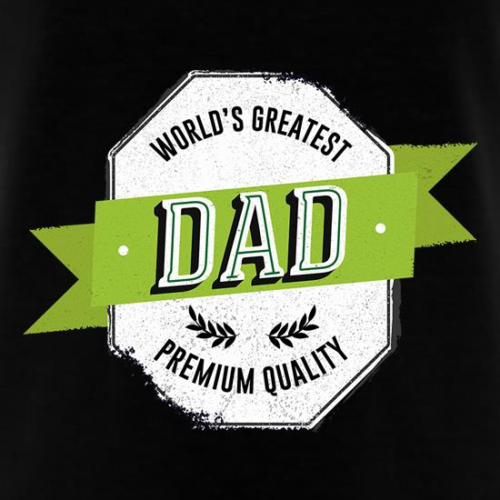 4e684fb3 We all think our dad is the greatest, but if he owns this t-shirt, it must  be true right? Give him the best label in the world - a premium quality, ...