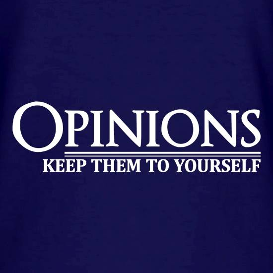 77a9eb80835e Opinions-Keep Them to Yourself t shirt ...