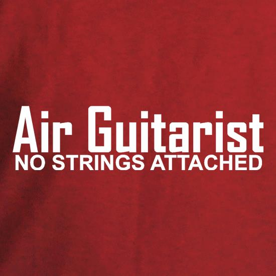 Air Guitarist - No Strings attached t shirt